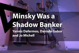 Minsky was a shadow banker